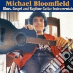 Blues, gospel... - bloomfield mike cd musicale di Mike Bloomfield