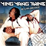 Me&my brother (eur.spec. cd musicale di YING YANG TWINS