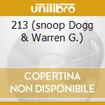 213 (SNOOP DOGG & WARREN G.) cd musicale di 213