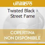 STREET FAME cd musicale di Black Twisted