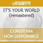 IT'S YOUR WORLD (remastered) cd musicale di Heron Scott