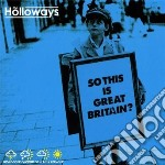SO THIS IS GREAT BRITAIN? cd musicale di HOLLOWAYS