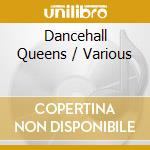 DANCEHALL QUEENS cd musicale di ARTISTI VARI