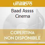 BAADASSSS CINEMA cd musicale di ARTISTI VARI
