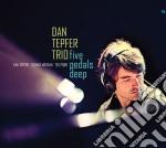 Five pedals deep cd musicale di DAN TEPFER TRIO