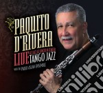 Paquito D'Rivera - Tango Jazz : Live At Jazz At Lincoln Center cd musicale di Paquito D'rivera