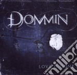 LOVE IS GONE                              cd musicale di DOMMIN