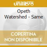 WATERSHED (CD + DVD) cd musicale di OPETH