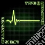 LIFE IS KILLING ME cd musicale di TYPE O NEGATIVE