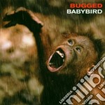 Babybird - Bugged cd musicale di BABYBIRD