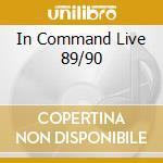 IN COMMAND LIVE 89/90 cd musicale di ANNIHILATOR
