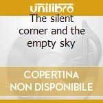 The silent corner and the empty sky cd musicale di Peter Hammill