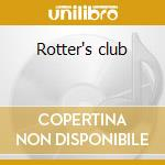 Rotter's club cd musicale