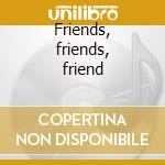 Friends, friends, friend cd musicale di Audience