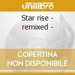 Star rise - remixed - cd musicale di Nusrat fateh ali khan