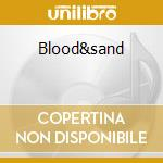 Blood&sand cd musicale