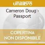 Passport cd musicale di Doug Cameron