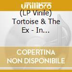 (LP VINILE) IN THE FISHTANK                           lp vinile di TORTOISE + EX