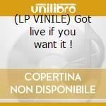 (LP VINILE) Got live if you want it ! lp vinile