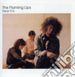 HEAR IT IS                                cd musicale di The Flaming lips