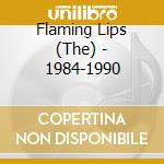 A COLLECTION OF SONGS - 1984-1990         cd musicale di The Flaming lips