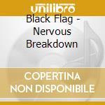 Black Flag - Nervous Breakdown cd musicale di BLACK FLAG
