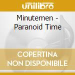PARANOID TIME cd musicale di MINUTEMEN