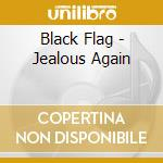 JEALOUS AGAIN cd musicale di BLACK FLAG