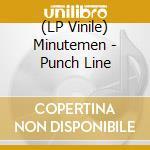 (LP VINILE) Punch line lp vinile di MINUTEMEN