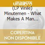 (LP VINILE) What makes a man lp vinile di MINUTEMEN