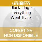 EVERYTHING WENT cd musicale di BLACK FLAG