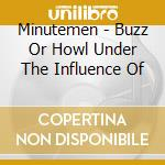 BUZZ OR HOWL cd musicale di MINUTEMEN
