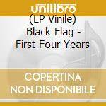(LP VINILE) First four years lp vinile di Flag Black