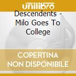 MILO GOES TO cd musicale di DESCENDENTS