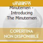 INTRODUCING                               cd musicale di MINUTEMEN