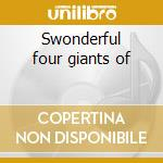 Swonderful four giants of cd musicale di Jethro burns & joe v