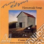Homeade songs/come see... - nelson tracy cd musicale di Tracy Nelson