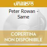Peter Rowan - Same cd musicale di Peter Rowan