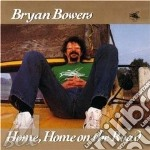 Home home on the road cd musicale di Bowers Bryan