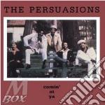 Comin' at ya - persuasions cd musicale di The Persuasions
