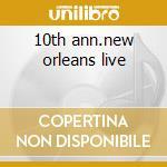 10th ann.new orleans live cd musicale di Mingus/eubie Charles