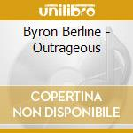Outrageous - berline byron cd musicale di Byron Berline