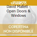 David Mallett - Open Doors & Windows cd musicale di Mallett David