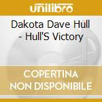 Dakota Dave Hull - Hull'S Victory cd musicale di Dakota dave hull