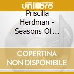 Seasons of change cd musicale di Herdman Priscilla