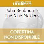 The nine maidens cd musicale di Renbourn John