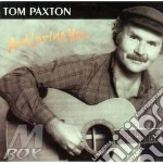 And loving you - paxton tom cd musicale di Tom Paxton