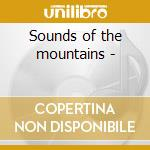 Sounds of the mountains - cd musicale di Choice Rombler's