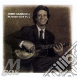 Nobody but you - hammond john cd musicale di John Hammond
