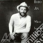 Where legends are born - cd musicale di Hobo Jim